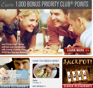 Earn up to 8 Priority Club Rewards points for every dollar spent at participating restaurants.