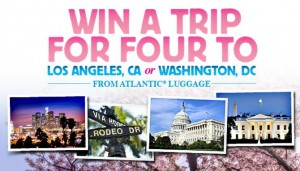 Win a trip for four to either Washington D.C or Los Angeles.